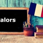 French Word of the Day: alors