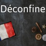 French word of the day: Déconfiner