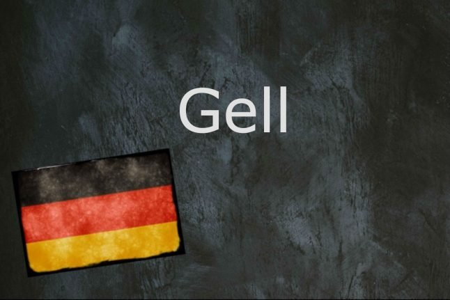 German word of the day: Gell